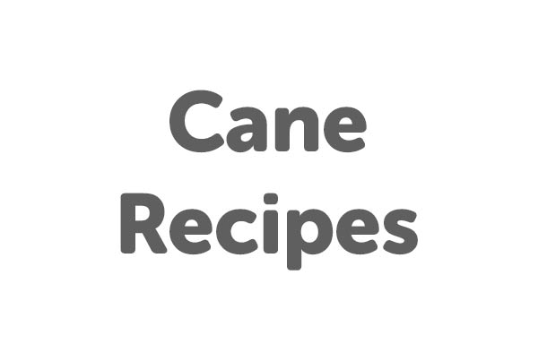 Cane Recipes